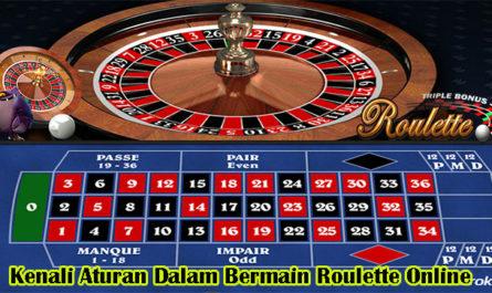 Kenali Aturan Dalam Bermain Roulette Online
