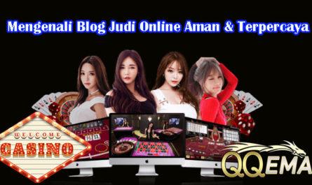 Mengenali Blog Judi Online Aman & Terpercaya