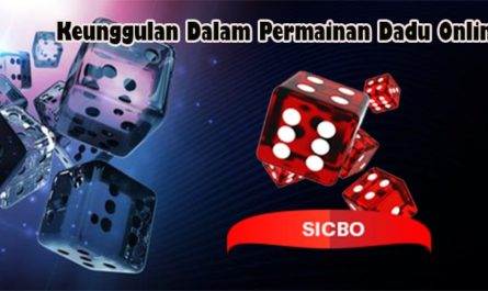 Keunggulan Dalam Permainan Dadu Online